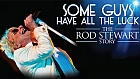 Some Guys Have All the Luck - The Rod Stewart Story at Grand Opera House York
