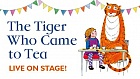 The Tiger Who Came To Tea at New Theatre Oxford