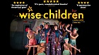 Wise Children - Encore Screening at Second Space