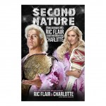 Second Nature: Legacy of Ric Flair and Rise of Charlotte Flair Hardcover Book